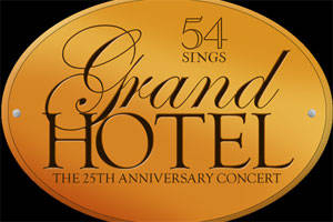 54 Sings Grand Hotel: The 25th Anniversary Concert