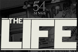 54 Sings The Life
