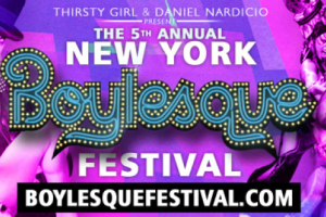 5th Annual NY Boyelsque Festival