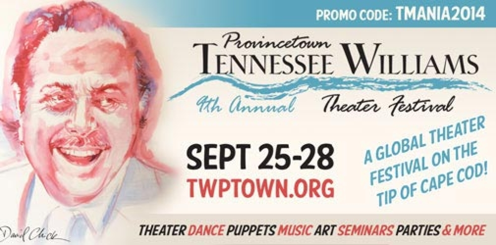9th Annual Provincetown TENNESSEE WILLIAMS THEATER FESTIVAL