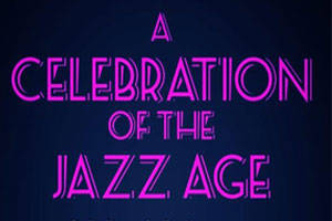 A Celebration of the Jazz Age