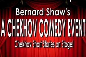 A Chekhov and Shaw Comedy Night