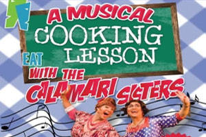 A Musical cooking Lesson With The Calamari Sisters