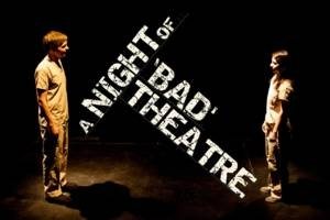 A Night of 'Bad' Theatre