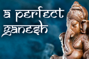 A Perfect Ganesh