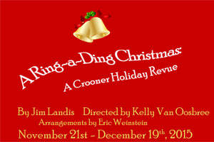 A Ring-a-Ding Christmas (A Crooner Holiday Revue)