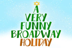 A Very Funny Broadway Holiday