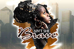 Ain't She Brave: A Play of Poetry