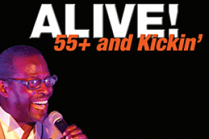 ALIVE! 55+ and Kickin'!