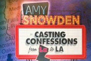 Amy Snowden's Casting Confessions from La to LA