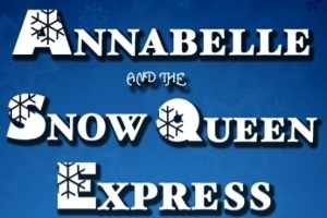 Annabelle and The Snow Queen Express