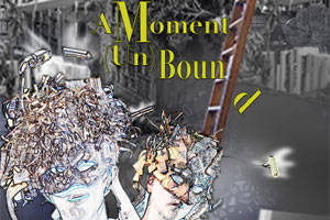 Arc:hive Presents A Moment (Un)Bound