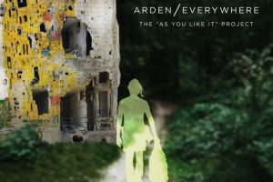 Arden/Everywhere: The As You Like It Project