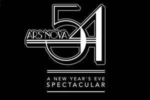 Ars Nova 54: A New Year's Eve Spectacular