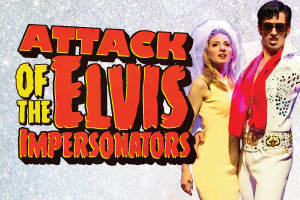 Attack of the Elvis Impersonators