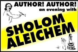 Author! Author! - An Evening With Sholom Aleichem