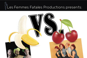 Bananas Vs. Cherries: A Burlesque Competition