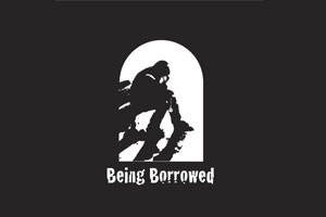 Being Borrowed