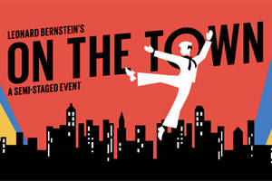 Bernstein's On the Town: A Semi-Staged Event