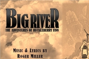 Big River-The Adventures of Huckleberry Finn