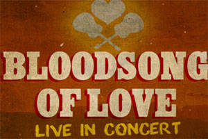 Bloodsong of Love In Concert