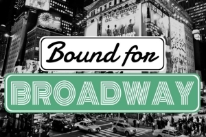 Bound for Broadway