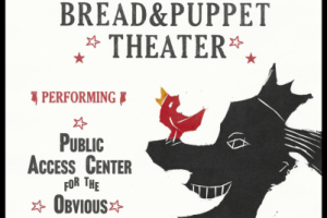 Bread and Puppet Theater Presents: The Public Access Center for the Obvious