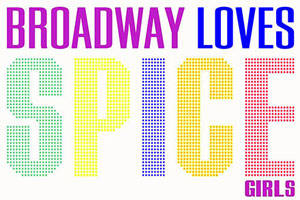 Broadway Loves the Spice Girls