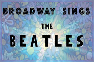 Broadway Sings the Beatles
