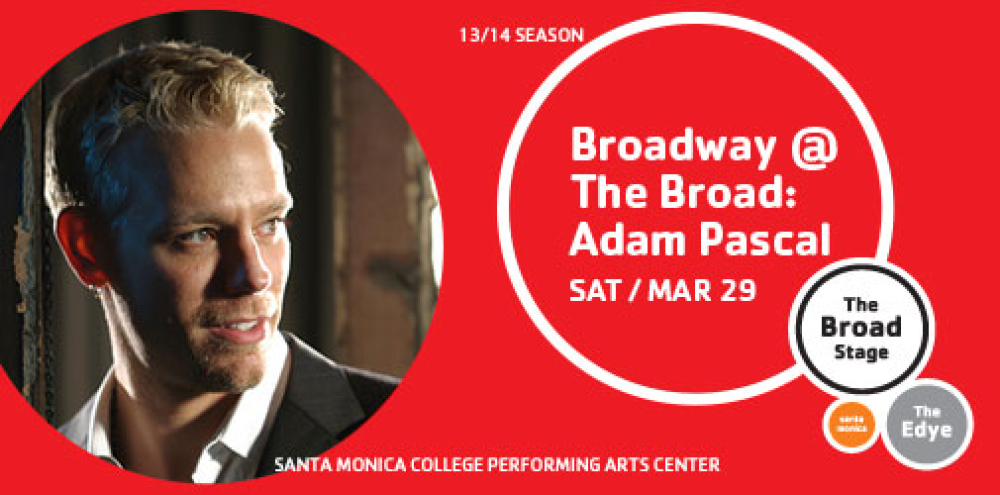Broadway @ The Broad: Adam Pascal