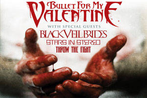 Bullet For My Valentine with Special Guests Black Veil Brides, Stars in Stereo & Throw the Fight