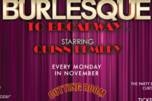 Burlesque To Broadway Starring Quinn Lemley