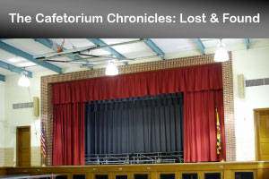 Cafetorium Chronicles: Lost & Found