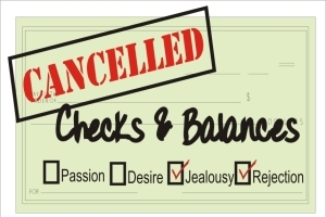 Cancelled Checks and Balances – Passion, Desire and Rejection in the 21st Century