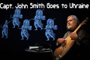 Captain John Smith Goes to Ukraine