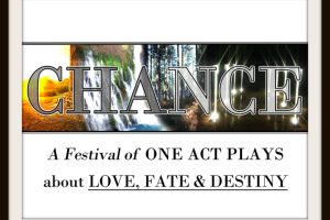 Chance: A Festival of One Acts about Love, Fate and Destiny