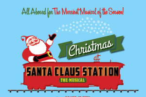 Christmas at Santa Claus Station. A New Musical!