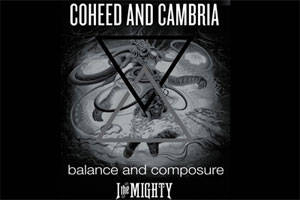 Coheed & Cambria with Special Guests - Balance and Composure & I The Mighty