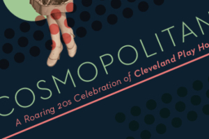 Cosmopolitan: A Roaring 20s Celebration of Cleveland Play House