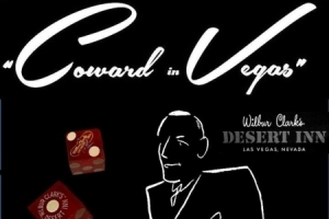 Coward in Vegas (A Narrative Musical Tale in Two Acts)