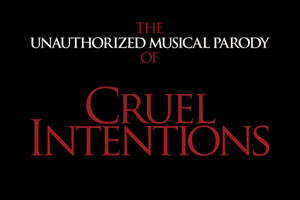 Cruel Intentions: The Completely Unauthorized Musical