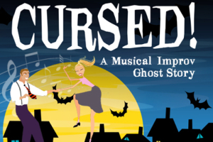 Cursed - A Musical Improv Ghost Story