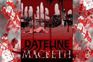Dateline: Macbeth