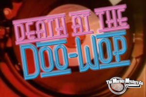 Death at the Doo-Wop