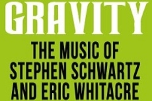 Defying Gravity: The Music of Stephen Schwartz and Eric Whitacre
