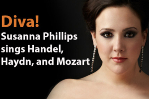Diva! Susanna Phillips Sings Handel, Haydn, and Mozart