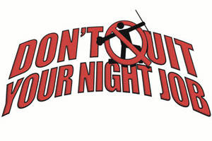 Don't Quit Your Night Job