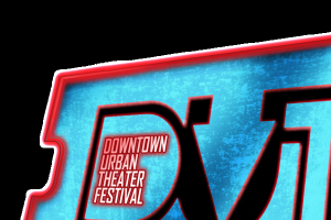 Downtown Urban Theater Festival