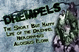 Drempels: The Short But Happy Life of the Drempel Hieronymus Aloisius Plonkl