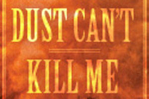 Dust Can't Kill Me